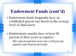 endowment funds cont d