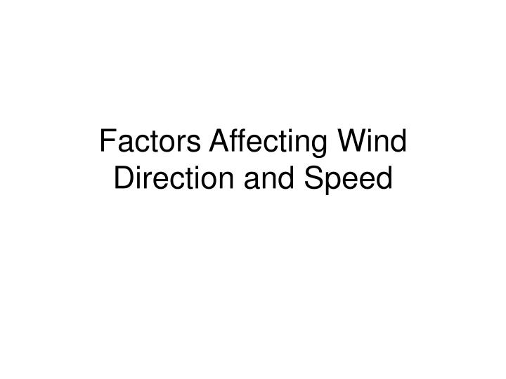 Factors Affecting Wind Direction and Speed