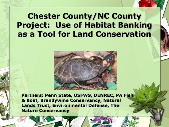 Chester County/NC County Project:  Use of Habitat Banking as a Tool for Land Conservation