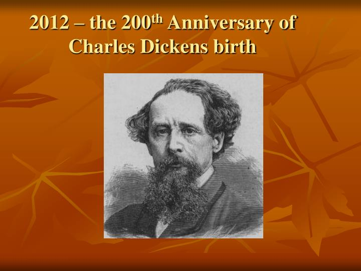 2012 the 200 th anniversary of charles dickens birth
