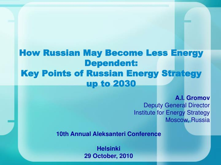 how russian may become less energy dependent key points of russian energy strategy up to 2030 n.