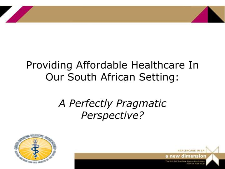 Providing affordable healthcare in our south african setting