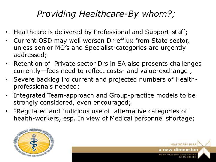 Providing Healthcare-By whom?;