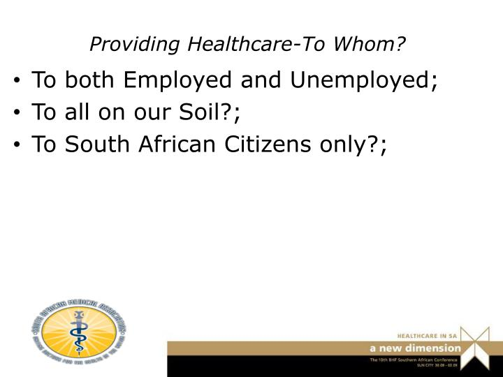 Providing Healthcare-To Whom?