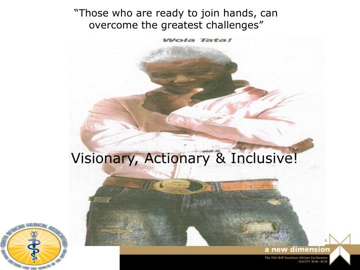 """""""Those who are ready to join hands, can overcome the greatest challenges"""""""