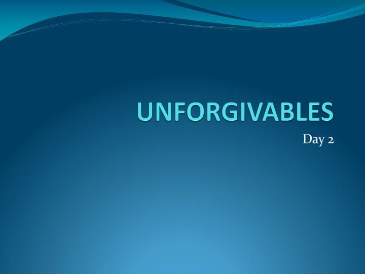 UNFORGIVABLES