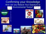 confirming your knowledge how can you reduce your exposure to environmental toxins