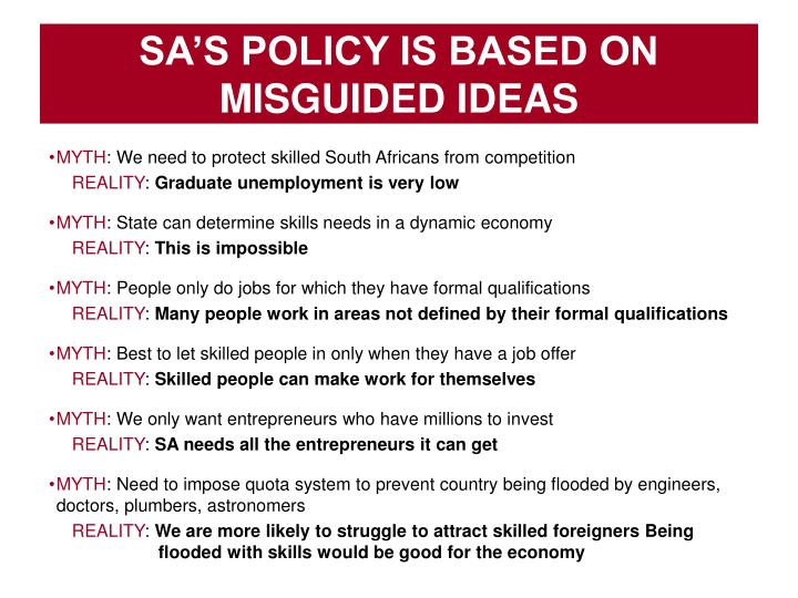 SA'S POLICY IS BASED ON MISGUIDED IDEAS