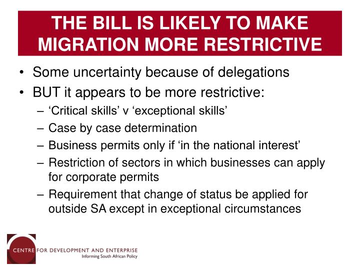 THE BILL IS LIKELY TO MAKE MIGRATION MORE RESTRICTIVE
