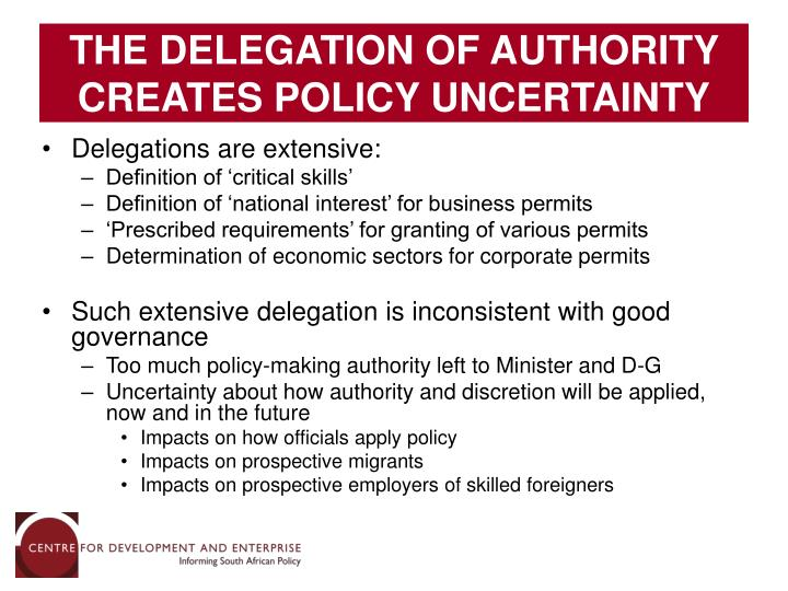 THE DELEGATION OF AUTHORITY CREATES POLICY UNCERTAINTY