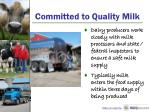 committed to quality milk1