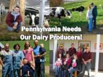 pennsylvania needs our dairy producers