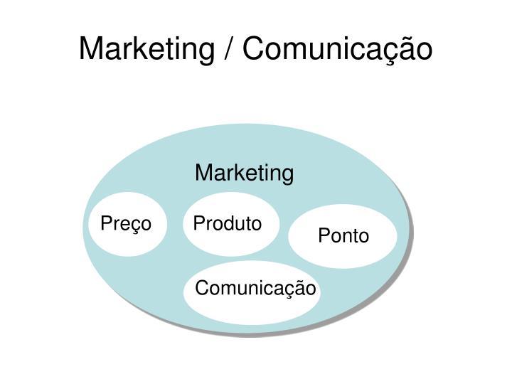 Marketing / Comunicação