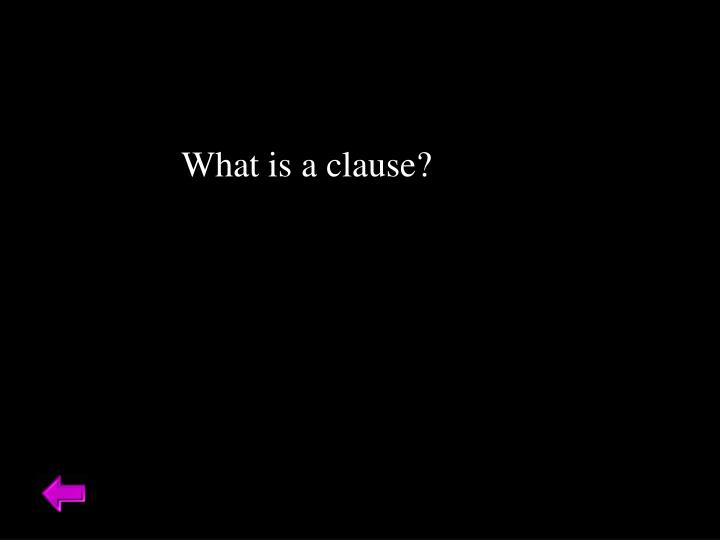 What is a clause?