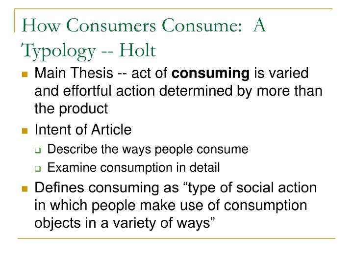how consumers consume a typology holt n.