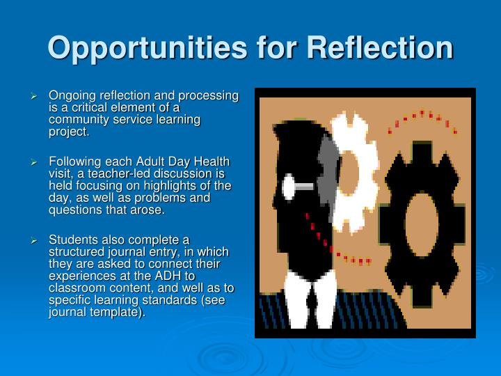 Ongoing reflection and processing is a critical element of a community service learning project.