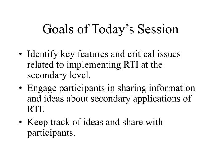 Goals of today s session