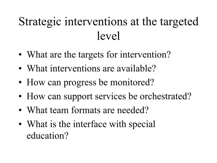 Strategic interventions at the targeted level