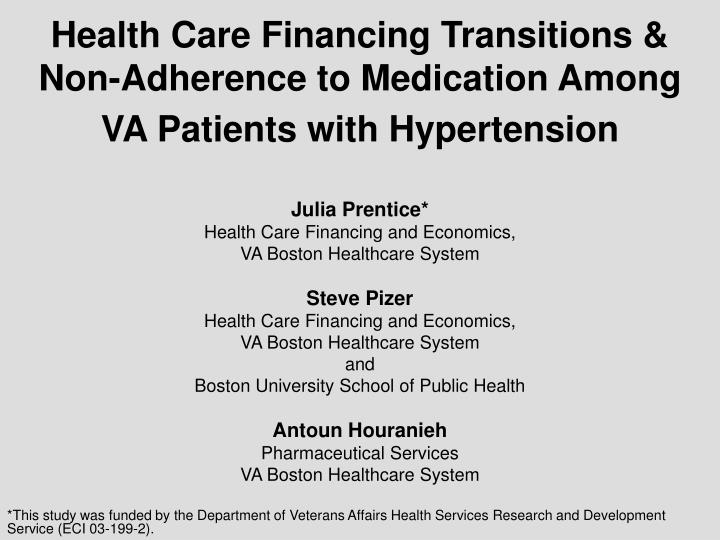 Health care financing transitions non adherence to medication among va patients with hypertension
