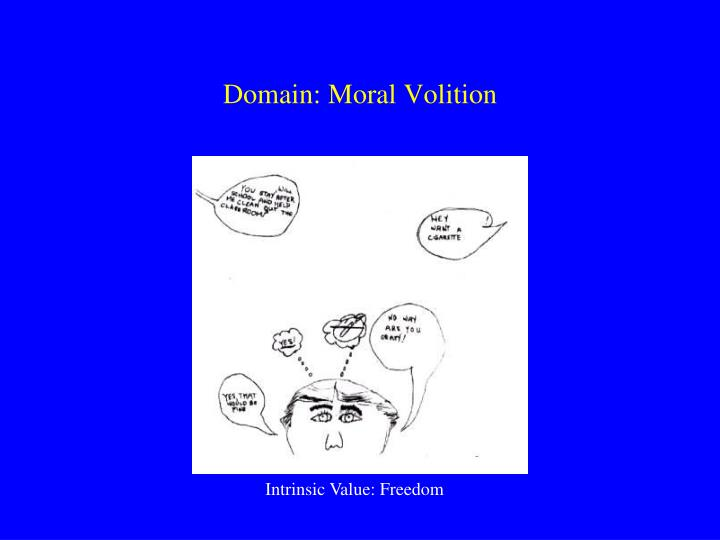 Domain: Moral Volition