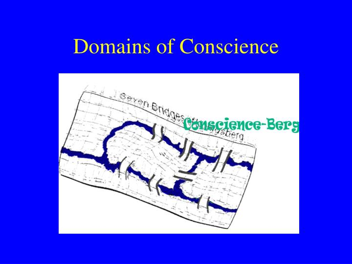 Domains of Conscience