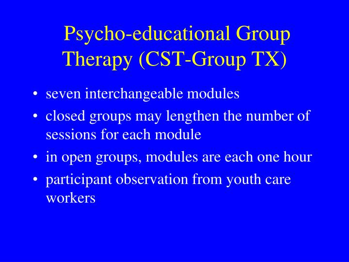 Psycho-educational Group Therapy (CST-Group TX)