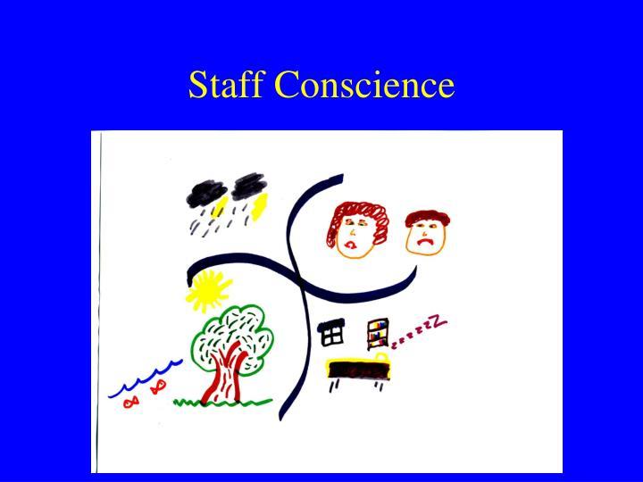 Staff Conscience