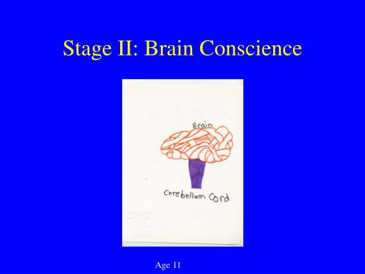 Stage II: Brain Conscience