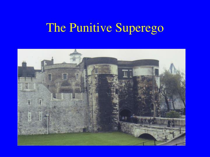 The Punitive Superego