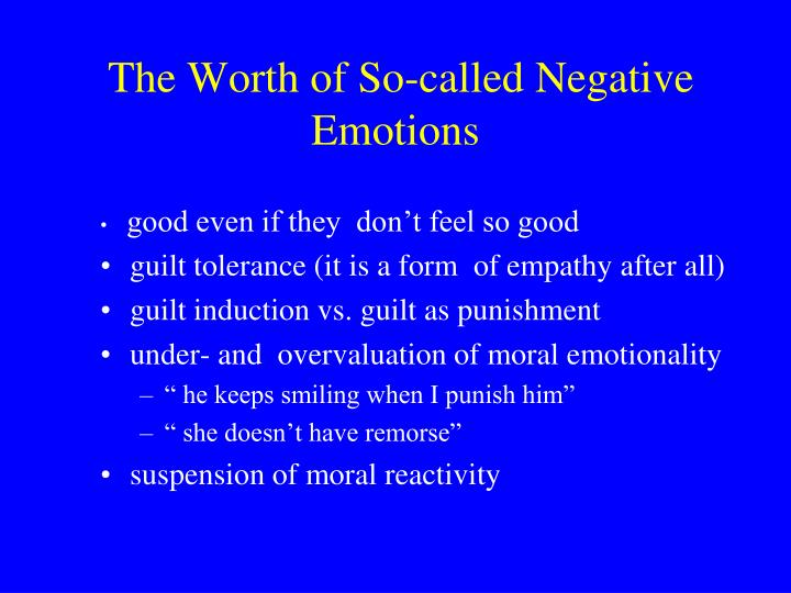 The Worth of So-called Negative Emotions