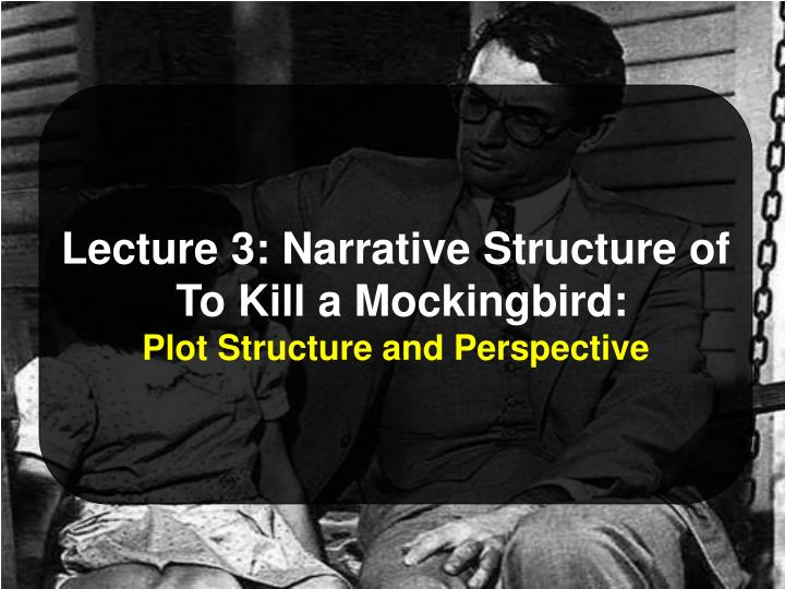 narrative structure in to kill a