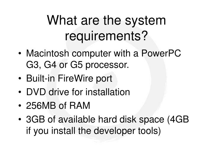 What are the system requirements?
