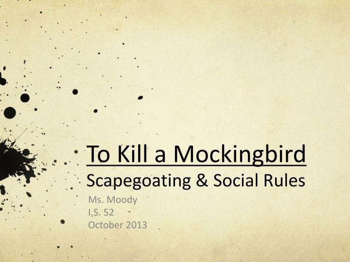 education rules kill mockingbird In the book to kill a mockingbird by harper lee education in maycomb is showed by many people and is interpreted to scout, jem and dill in many ways even though it is flawed and sometimes backwards in most cases.