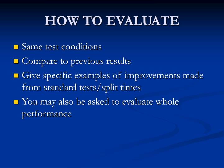 HOW TO EVALUATE