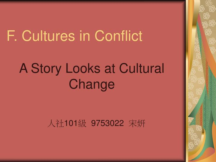 f cultures in conflict n.