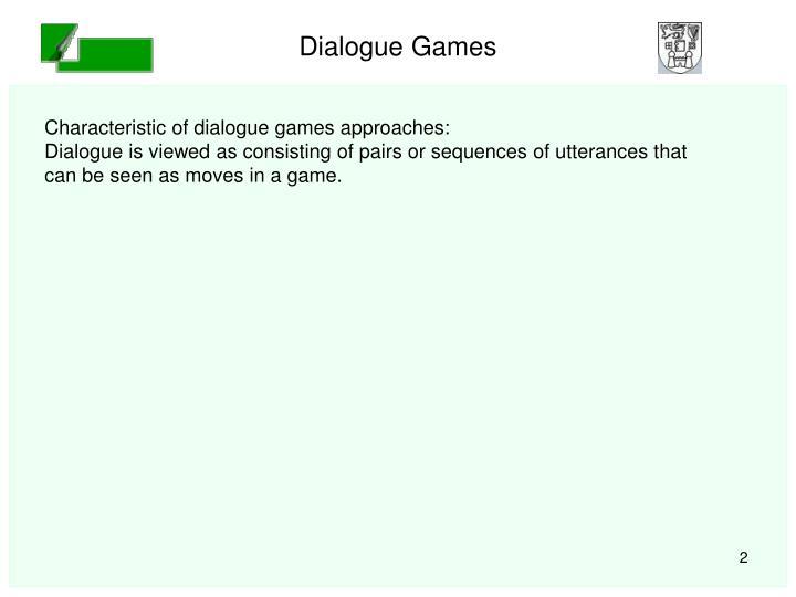 Dialogue games1
