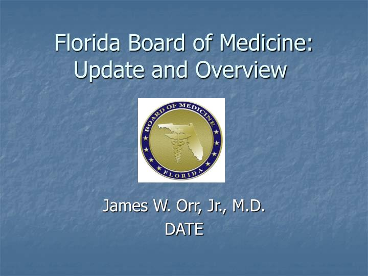 Florida board of medicine update and overview
