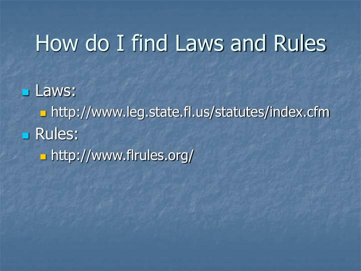 How do I find Laws and Rules