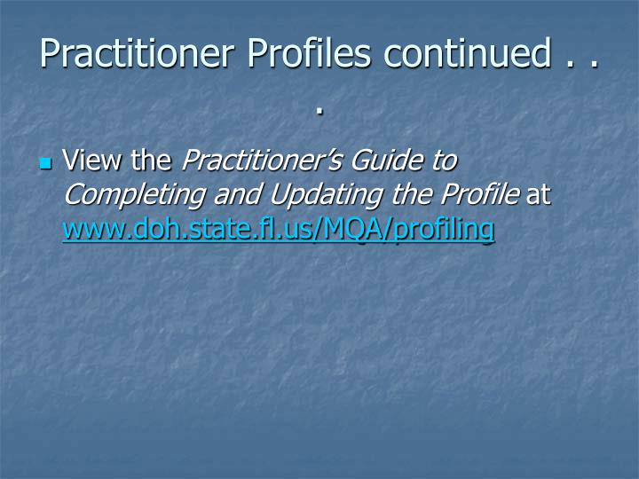 Practitioner Profiles continued . . .