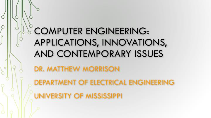 computer engineering applications innovations and contemporary issues n.