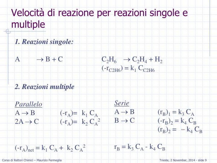 Velocità di reazione per reazioni singole e multiple