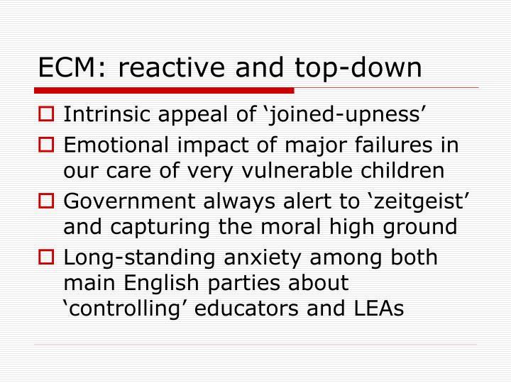 ECM: reactive and top-down