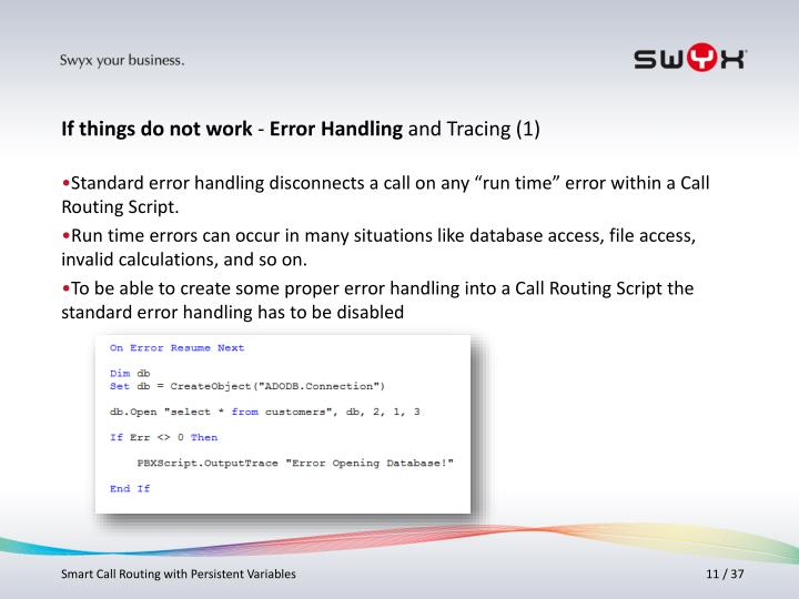 """Standard error handling disconnects a call on any """"run time"""" error within a Call Routing Script."""