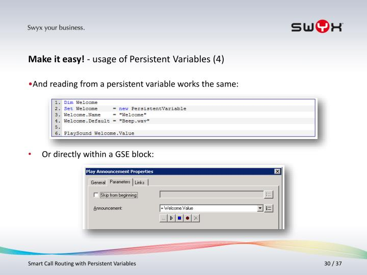 And reading from a persistent variable works the same: