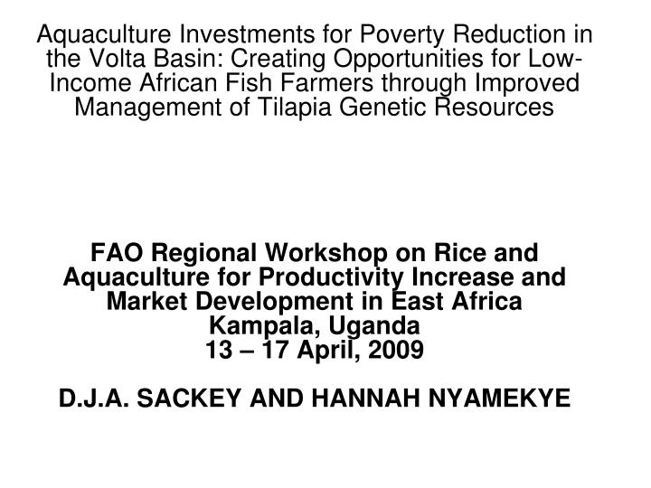 Aquaculture Investments for Poverty Reduction in the Volta Basin: Creating Opportunities for Low-Inc...