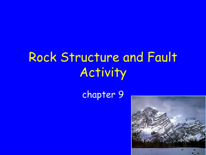 rock structure and fault activity n.