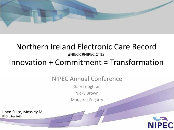 Northern ireland electronic care record niecr nipecict13 innovation commitment transformation