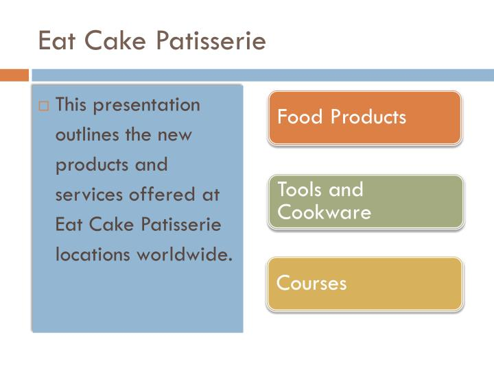 Eat cake patisserie
