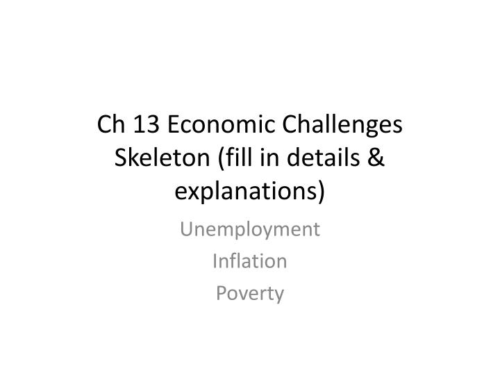 Ch 13 economic challenges skeleton fill in details explanations