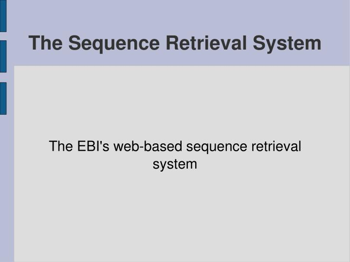 the ebi s web based sequence retrieval system n.